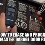How to Erase and Program Liftmaster Garage Door Remote